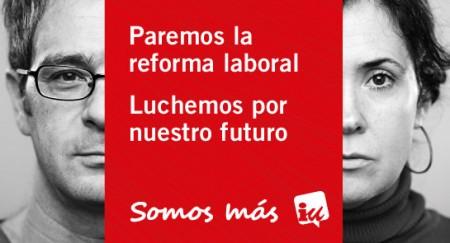 Cartel de la campaña de IU contra la reforma laboral.