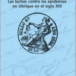 A la venta en librerías desde el 29 de mayo el opúsculo 'Las luchas contra las epidemias en Ubrique en el siglo XIX'