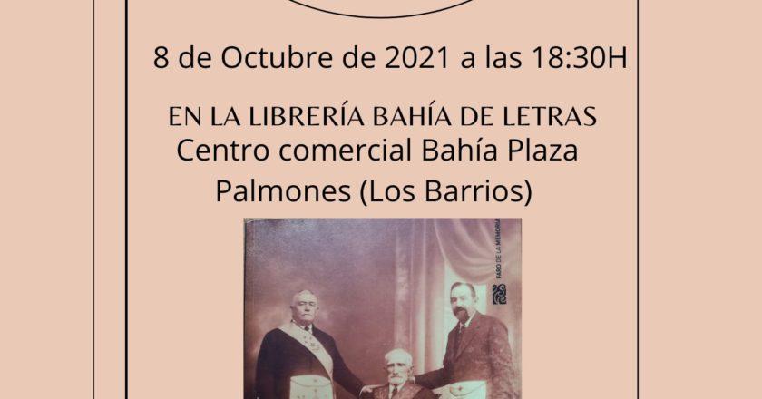 El historiador Antonio Morales Benítez presenta en Palmones su libro <i>La masonería en el Campo de Gibraltar (1902-1942)</i>